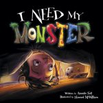 I Need My Monster by Amanda Noll & Howard McWilliam